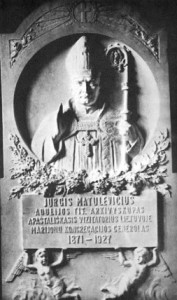 A bronze memorial plaque was placed above Archbishop Matulaitis' sarcophagus in the church of Marijampolė in Lithuania.