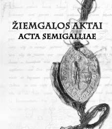 Žiemgalos aktai. Acta Semigalliae