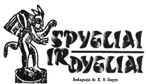 """Spygliai ir Dygliai"" (Needles and Thorns). Logo for Draugas's weekly humor section which for many years was edited by Aloyzas Baronas and later Česlovas Grincevičius. Logo designer is unknown. Logo designed by Algirdas Kurauskas. (Source: Saulius Kuprys. Board Chair, Lithuanian Catholic Press Society, Inc.)"
