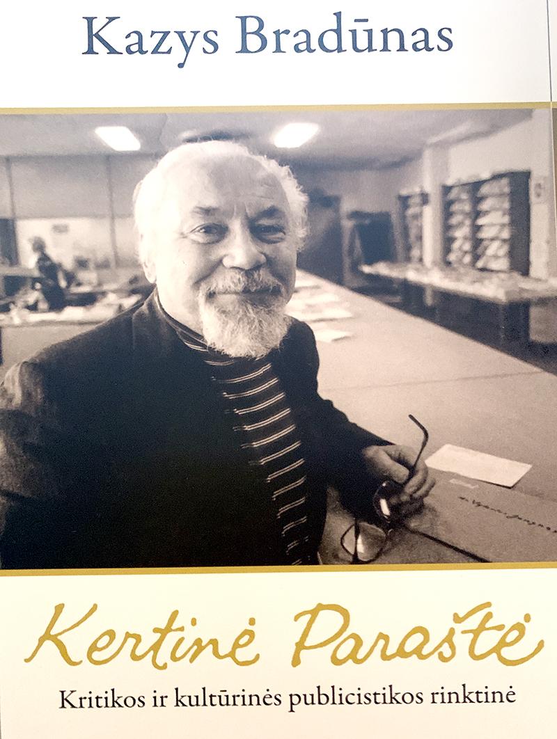 """Kazio Bradūno """"Draugo"""" kultūriniam priedui rašyti vedamieji atgulė į atskirą publicistikos rinktinę...."""
